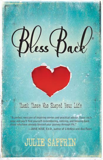 BlessBack: Thanks Those Who Shaped Your Life by Julie Saffrin